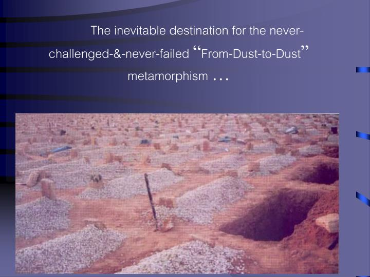 The inevitable destination for the never-challenged-&-never-failed