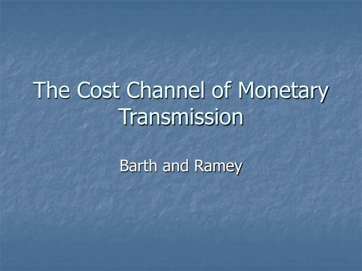 the cost channel of monetary transmission n.