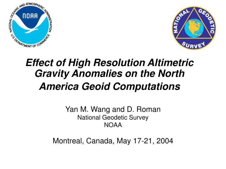 effect of high resolution altimetric gravity anomalies on the north america geoid computations n.