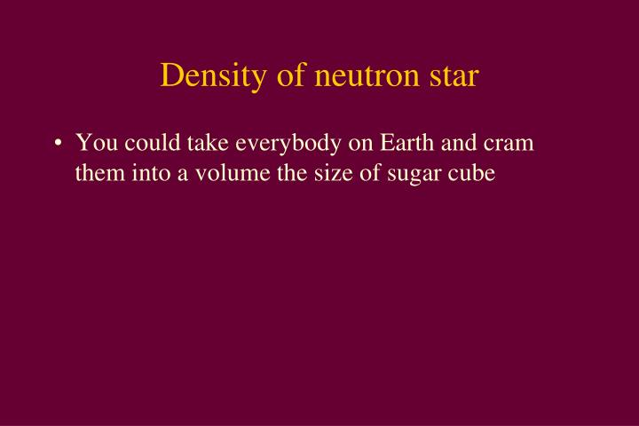Density of neutron star