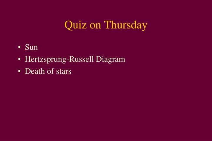 Quiz on thursday