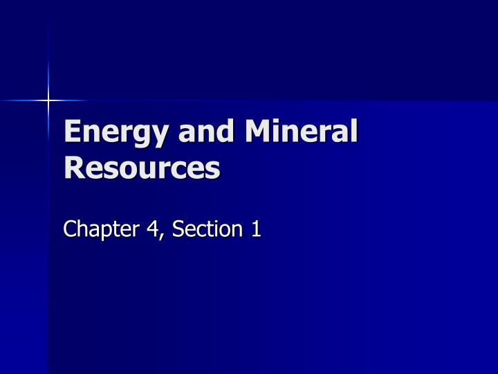 energy and mineral resources n.