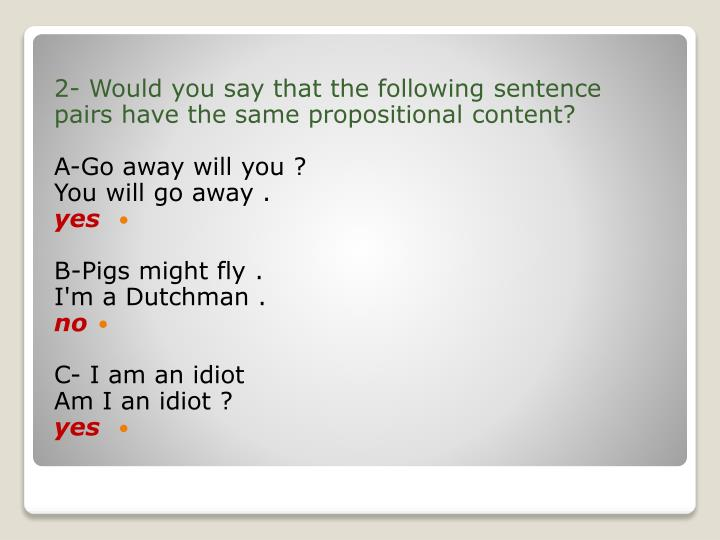 2- Would you say that the following sentence
