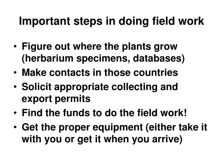 Important steps in doing field work