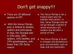don t get snappy