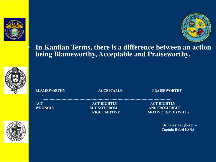 In Kantian Terms, there is a difference between an action being Blameworthy, Acceptable and Praiseworthy.
