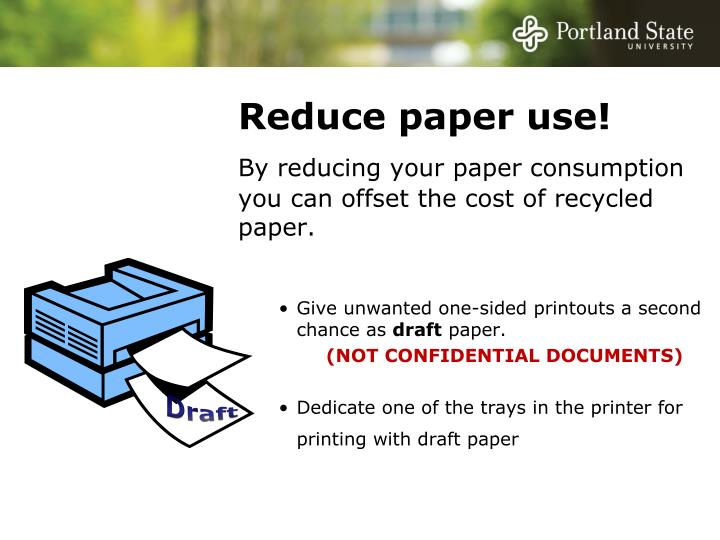 Reduce paper use!