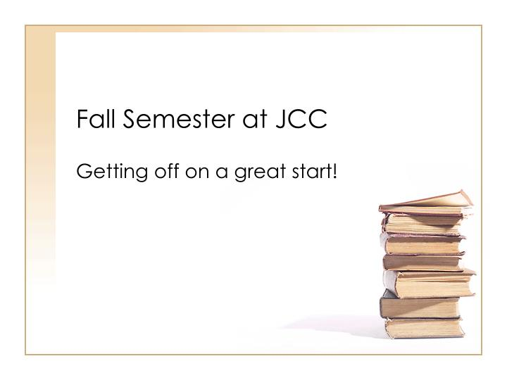 fall semester at jcc n.