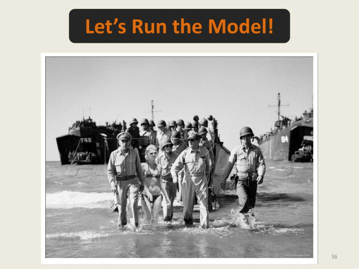 Let's Run the Model!