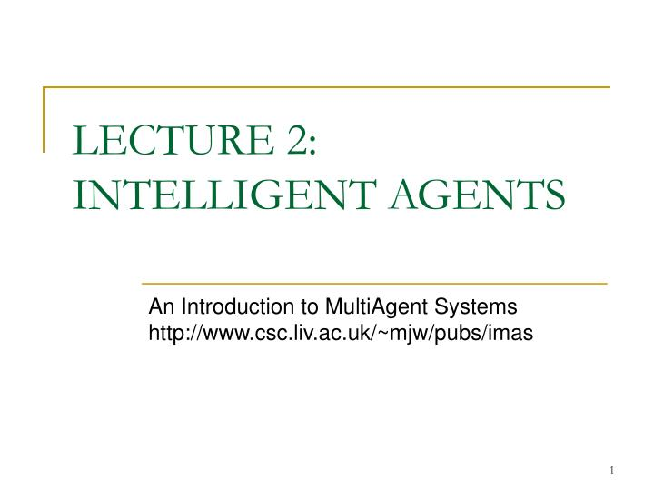 lecture 2 intelligent agents n.