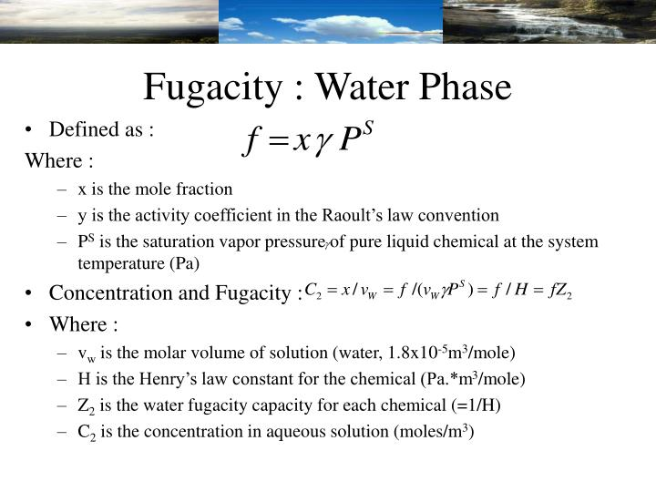 Fugacity : Water Phase