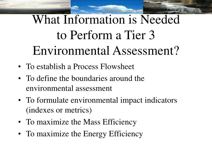 What Information is Needed to Perform a Tier 3 Environmental Assessment?