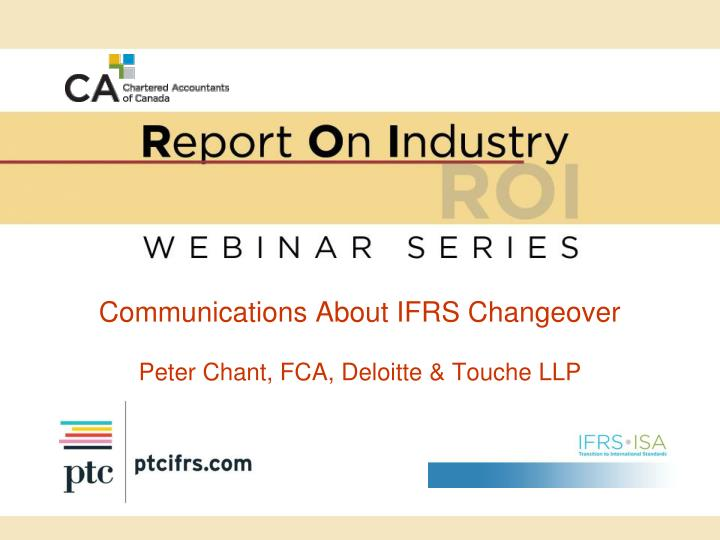 communications about ifrs changeover peter chant fca deloitte touche llp n.