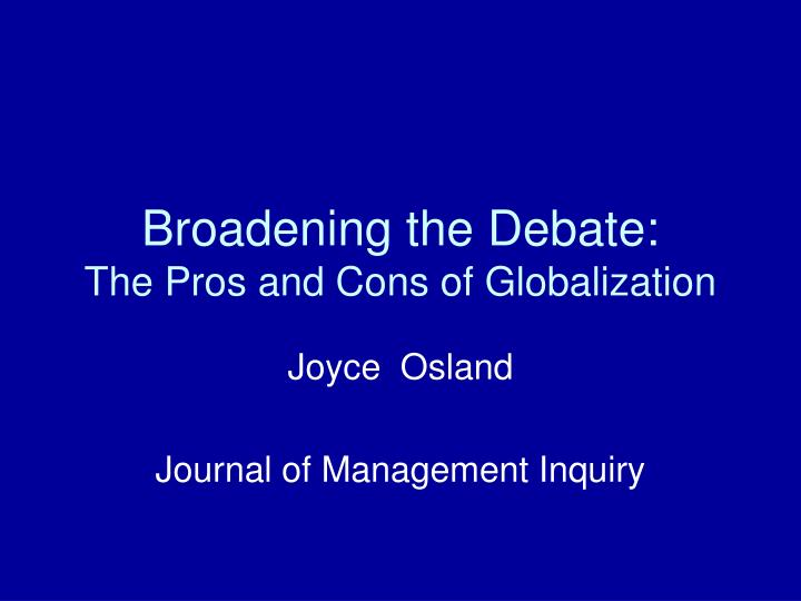 broadening the debate the pros and cons of globalization n.