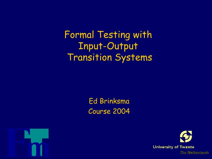 formal testing with input output transition systems n.