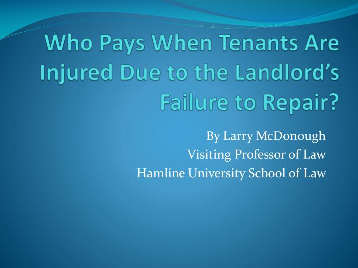 who pays when tenants are injured due to the landlord s failure to repair n.
