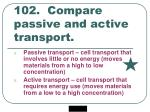 102 compare passive and active transport