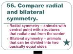 56 compare radial and bilateral symmetry