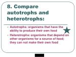 8 compare autotrophs and heterotrophs