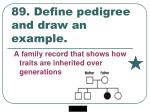 89 define pedigree and draw an example