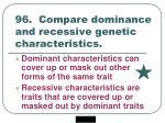 96 compare dominance and recessive genetic characteristics