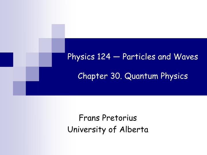 physics 124 particles and waves chapter 30 quantum physics n.