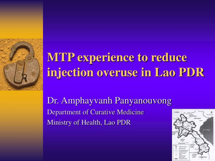mtp experience to reduce injection overuse in lao pdr n.