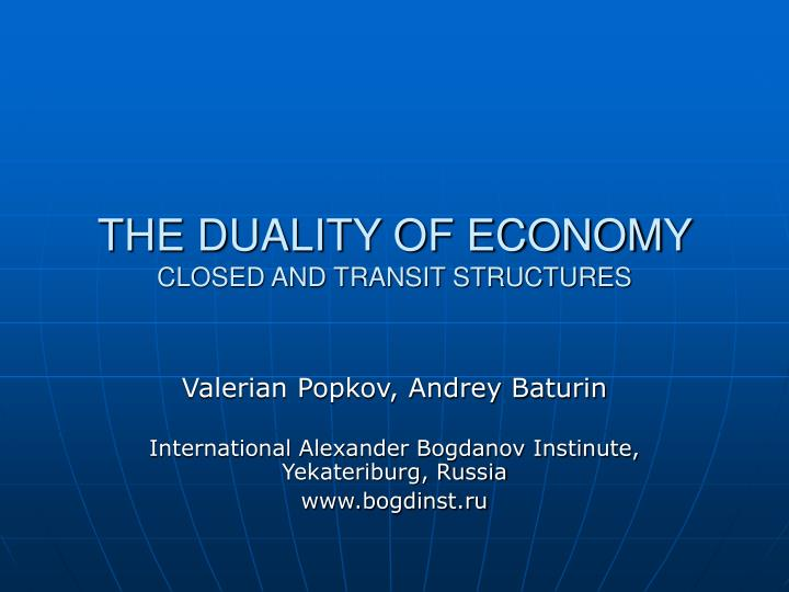 the duality of economy closed and transit structures n.