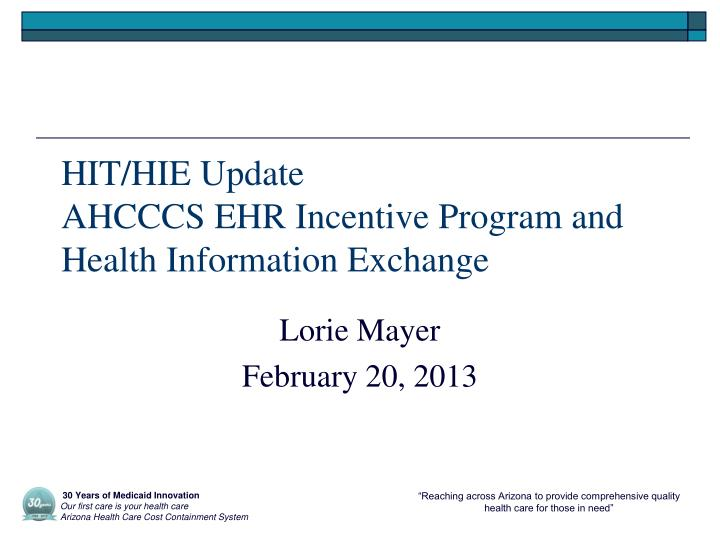 hit hie update ahcccs ehr incentive program and health information exchange n.