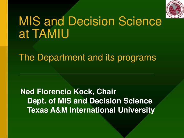 mis and decision science at tamiu the department and its programs n.