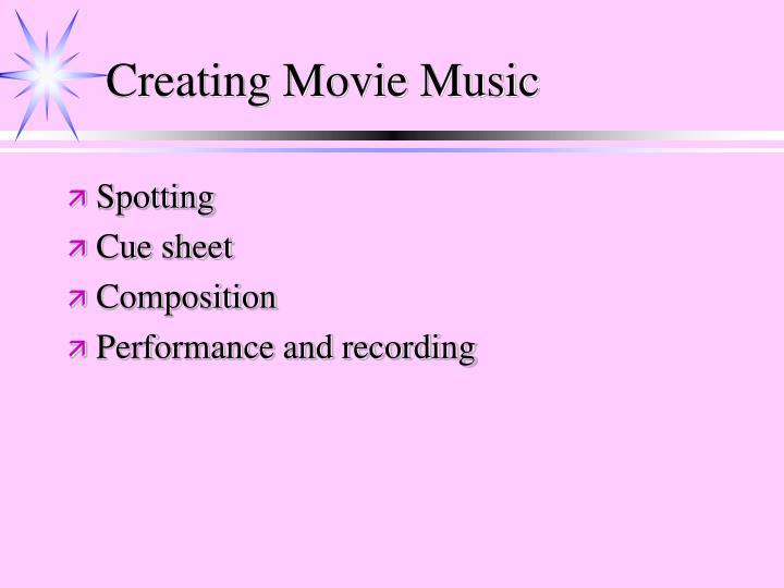 Creating Movie Music