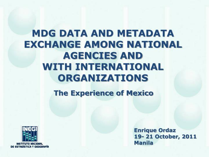 mdg data and metadata exchange among national agencies and with international organizations n.