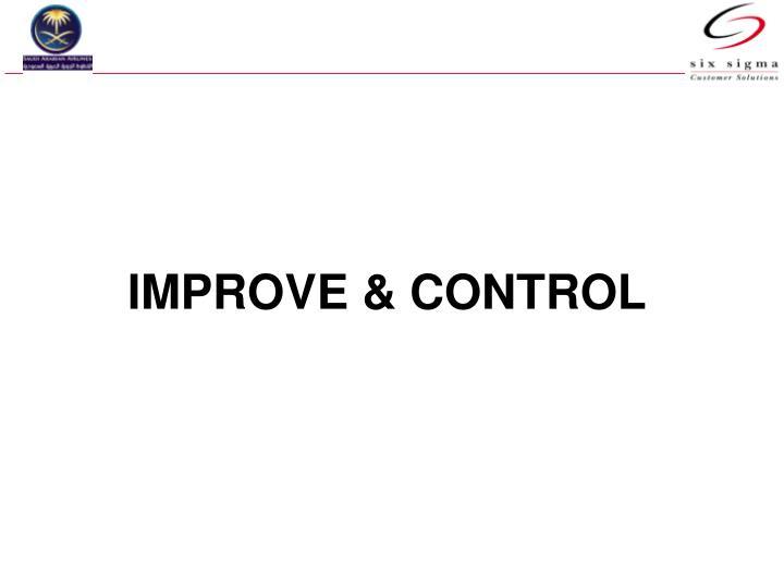 IMPROVE & CONTROL