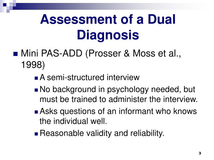 Assessment of a dual diagnosis