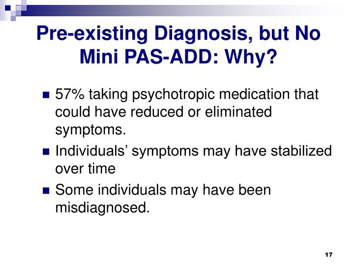 Pre-existing Diagnosis, but No Mini PAS-ADD: Why?