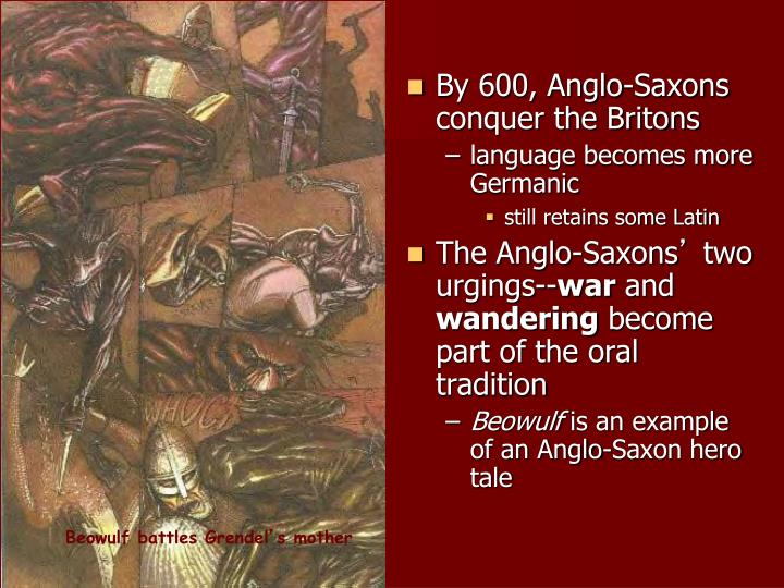 By 600, Anglo-Saxons conquer the Britons