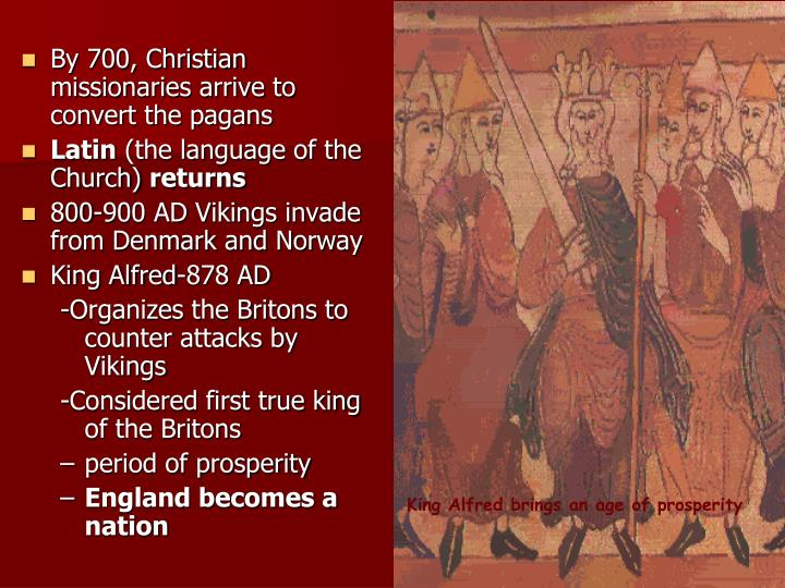 By 700, Christian missionaries arrive to convert the pagans