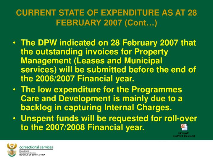 The DPW indicated on 28 February 2007 that the outstanding invoices for Property Management (Leases and Municipal services) will be submitted before the end of the 2006/2007 Financial year.