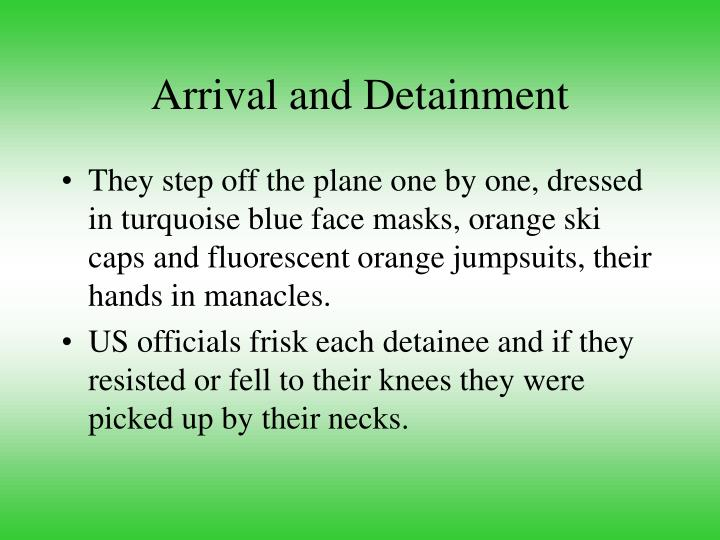 Arrival and Detainment