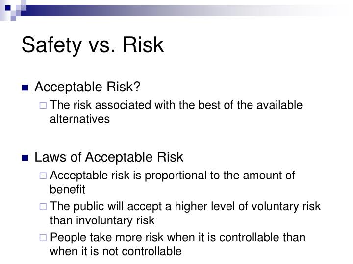 Safety vs. Risk