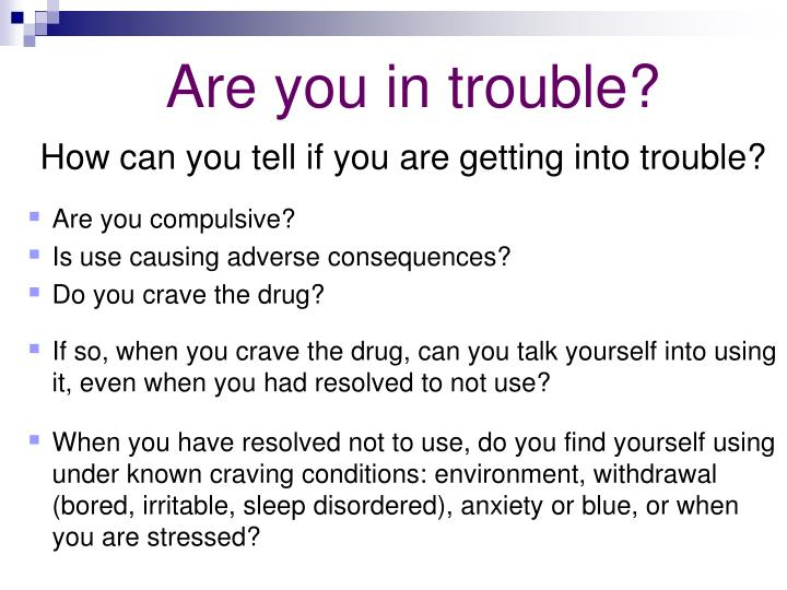 Are you in trouble?