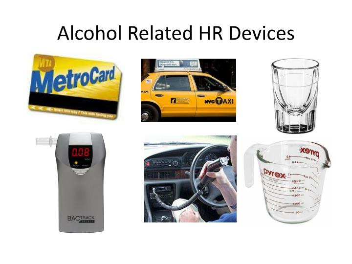 Alcohol Related HR Devices