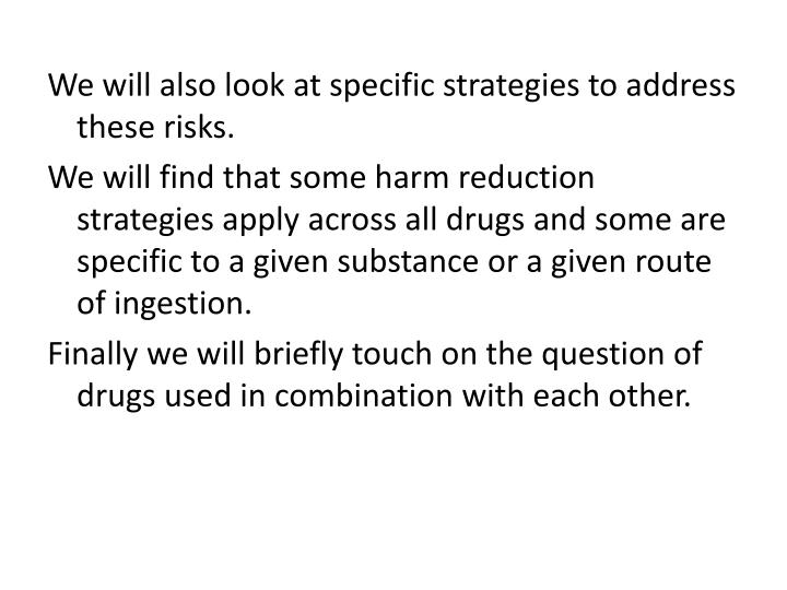 We will also look at specific strategies to address these risks.