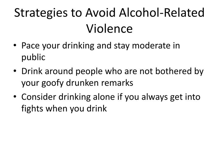 Strategies to Avoid Alcohol-Related Violence