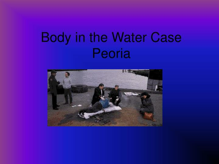 body in the water case peoria n.
