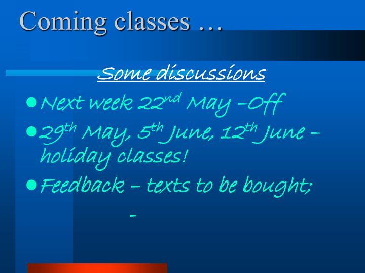 Coming classes …