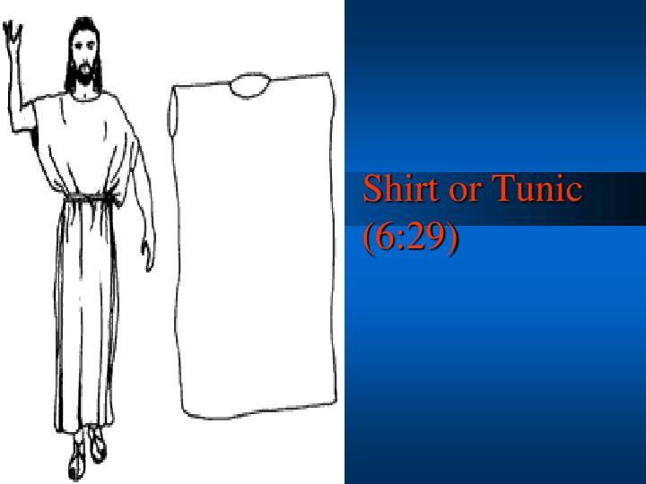 Shirt or Tunic (6:29)