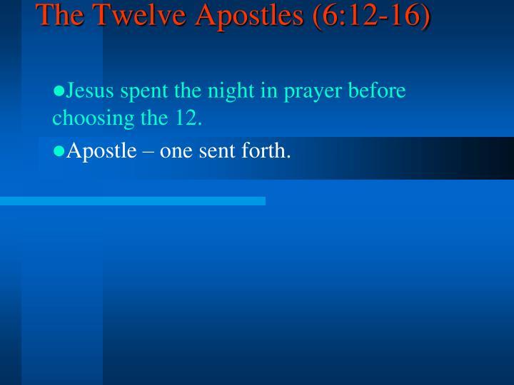 The Twelve Apostles (6:12-16)