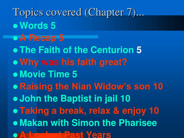 Topics covered (Chapter 7)...