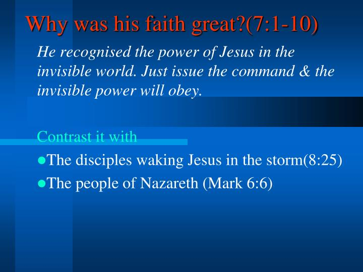 Why was his faith great?(7:1-10)